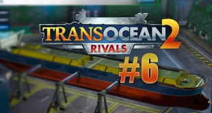 TransOcean 2: Rivals #006 – Stress in der Rederei! Let's Play TRANS OCEAN 2 RIVALS deutsch