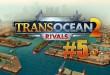 TransOcean 2: Rivals #005 – Fiese Megan R. Boyle steigt ein! Let's Play TRANS OCEAN 2 RIVALS deutsch