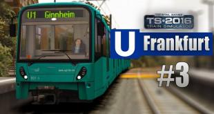 Train Simulator 2016: U-Bahn Frankfurt #3 – Auf der U3 und Danke für 10.000 Abonnenten!