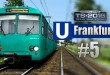 Train Simulator 2016: U-Bahn Frankfurt #005 – Mit dem Duewag U2 auf der U4