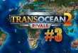 TransOcean 2: Rivals #003 – Alles falsch! Let's Play TRANS OCEAN 2 RIVALS deutsch