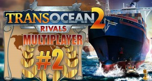 TransOcean 2: Rivals Multiplayer #2 – Multiplayer-Sieg! TRANS OCEAN 2 MP deutsch