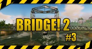 BRIDGE! 2 #3 – Scheitern am Ende? Let's Play zum Brückenbau-Simulator deutsch