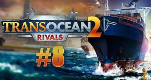 TransOcean 2: Rivals #008 – GESCHEITERT! Let's Play TRANS OCEAN 2 RIVALS deutsch