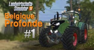 LANDWIRTSCHAFTS-SIMULATOR 15 #1: Neustart auf der Belgique Profonde! Farming Simulator 15