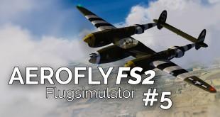 AEROFLY FS 2 FLUGSIMULATOR #5 – Flug mit der P-38 Lightning! Aerofly Flight Simulator deutsch