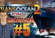 TRANS OCEAN 2: RIVALS MULTIPLAYER: Ansgar gegen die Entwickler! TransOcean 2: Rivals deutsch