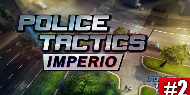 POLICE TACTICS: IMPERIO #2 – Täter neutralisieren! I Let's play POLICE TACTICS: IMPERIO deutsch