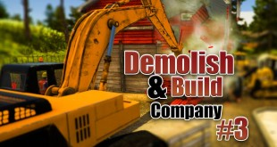 DEMOLISH AND BUILD COMPANY 2017 #3: Wände mit Bulldozer abreißen! Let's Play Demolish Simulator 17