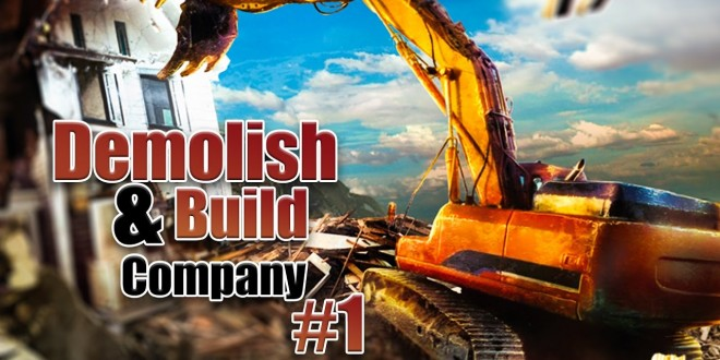 DEMOLISH AND BUILD COMPANY 2017: Abreißen mit Hammer und Bulldozer! Let's Play Demolish Simulator 17
