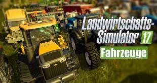 FARMING SIMULATOR 17: Alle Fahrzeuge, Zug, Maschinen, Geräte, Traktoren! I FEATURE LS 17