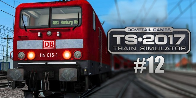 Train Simulator 2017 #12: Mit der BR 114 und den Dostos nach Ahrensburg!