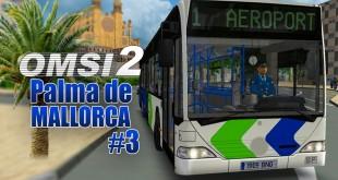 OMSI 2: MALLORCA #3: Mit dem CITARO 1 unterwegs in Palma de Mallorca!