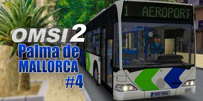 OMSI 2: MALLORCA #4: Mit dem CITARO 1 am Aeroport von Palma de Mallorca!