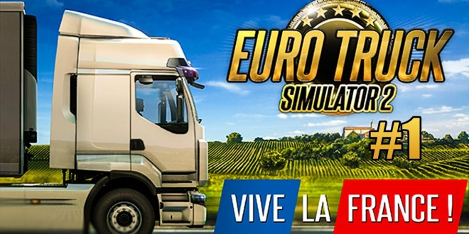 EURO TRUCK SIMULATOR 2: VIVE LA FRANCE! #1: Start in Marseille I ETS 2 Frankreich deutsch