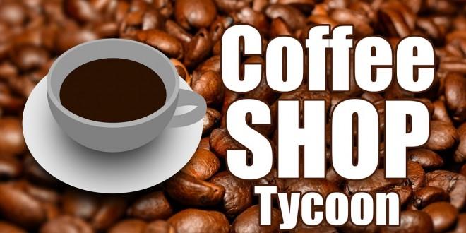 COFFEE SHOP TYCOON #1: Der Kaffeeladen-Simulator! Gründung des ersten Shops!