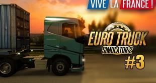 EURO TRUCK SIMULATOR 2: VIVE LA FRANCE! #3: La France im Sonnenuntergang! I ETS 2 Frankreich deutsch