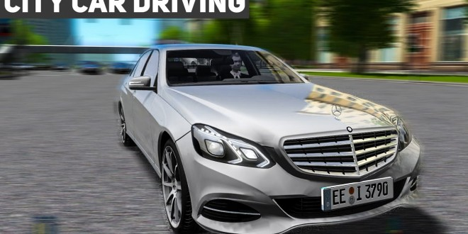 MERCEDES E-Klasse mit Power unter der Haube! CITY CAR DRIVING #1 – der Auto-Simulator