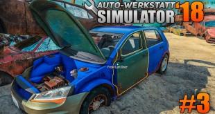 Auto-Werkstatt Simulator 2018 #3 – Rostlaube vom Sohnemann | CAR MECHANIC SIMULATOR 2018 deutsch