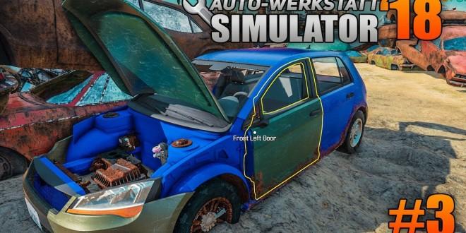 Auto-Werkstatt Simulator 2018 #3 – Rostlaube vom Sohnemann   CAR MECHANIC SIMULATOR 2018 deutsch