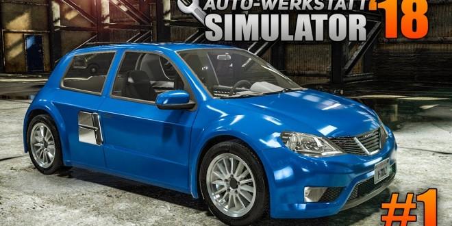 Auto-Werkstatt Simulator 2018 #1 – Schrott-Autos reparieren! | CAR MECHANIC SIMULATOR 2018 deutsch