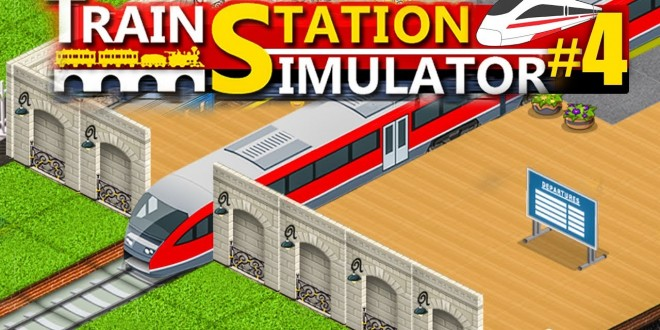 TRAIN STATION SIMULATOR #4: Modernisierung! | Bahnhof Simulator