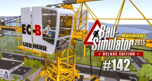 Bau-Simulator 2015 Multiplayer #142 – Kranarbeiten! CONSTRUCTION SIMULATOR Deluxe