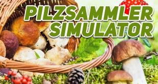 PILZSAMMLER SIMULATOR: Pilze finden und Suppe kochen!   Mushrooms: Forest Walker Gameplay deutsch