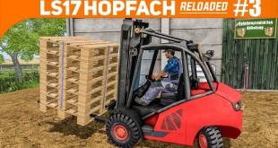 LS17 HOPFACH reloaded #3: Teamarbeit mit GABELSTAPLER!   LANDWIRTSCHAFTS-SIMULATOR 2017