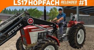 LS17 HOPFACH reloaded #1: Mit LENKRAD und COURSEPLAY   LANDWIRTSCHAFTS-SIMULATOR 2017