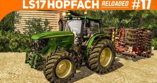 LS17 HOPFACH reloaded #17: Zurück im Landwirt-Chaos! | LANDWIRTSCHAFTS-SIMULATOR 2017