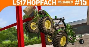 LS17 HOPFACH reloaded #15: Furchtbarer UNFALL auf dem HOF! | LANDWIRTSCHAFTS-SIMULATOR 2017