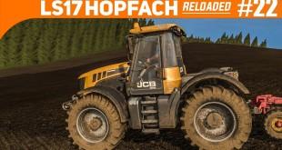 LS17 HOPFACH reloaded #22: NATUR ist Quatsch… | LANDWIRTSCHAFTS-SIMULATOR 2017